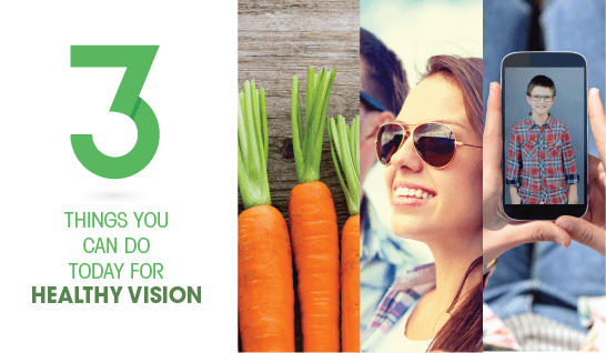 3 Things to do Today for Healthy Vision